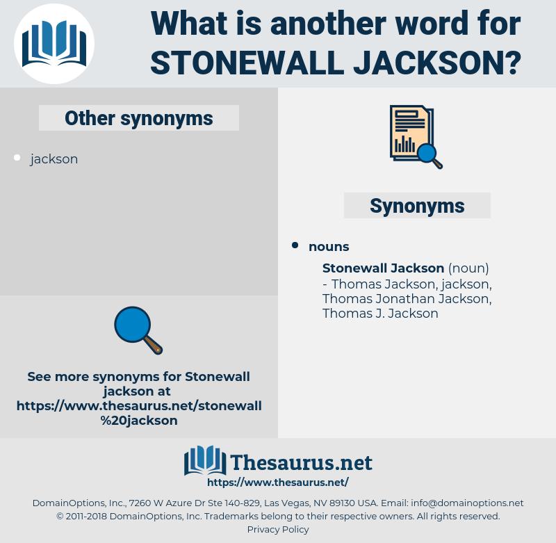 Stonewall Jackson, synonym Stonewall Jackson, another word for Stonewall Jackson, words like Stonewall Jackson, thesaurus Stonewall Jackson