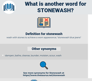 stonewash, synonym stonewash, another word for stonewash, words like stonewash, thesaurus stonewash