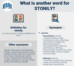 stonily, synonym stonily, another word for stonily, words like stonily, thesaurus stonily