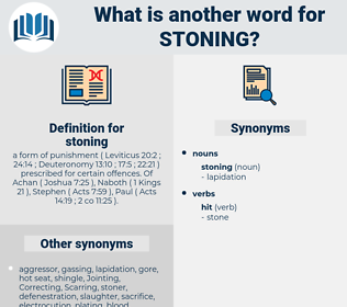 stoning, synonym stoning, another word for stoning, words like stoning, thesaurus stoning