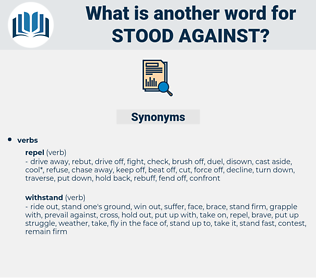 stood against, synonym stood against, another word for stood against, words like stood against, thesaurus stood against