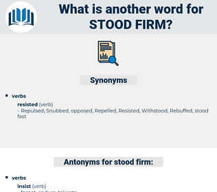 stood firm, synonym stood firm, another word for stood firm, words like stood firm, thesaurus stood firm