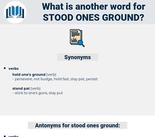 stood ones ground, synonym stood ones ground, another word for stood ones ground, words like stood ones ground, thesaurus stood ones ground