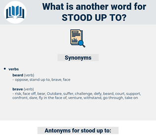 stood up to, synonym stood up to, another word for stood up to, words like stood up to, thesaurus stood up to