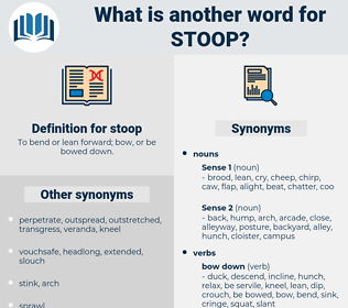 stoop, synonym stoop, another word for stoop, words like stoop, thesaurus stoop