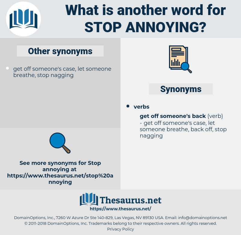 stop annoying, synonym stop annoying, another word for stop annoying, words like stop annoying, thesaurus stop annoying
