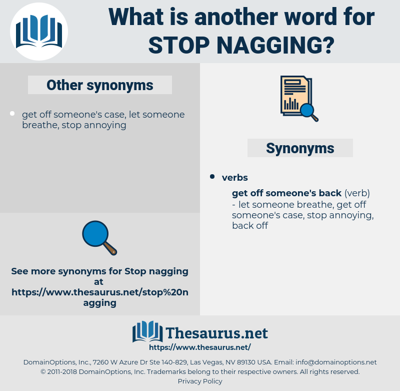 stop nagging, synonym stop nagging, another word for stop nagging, words like stop nagging, thesaurus stop nagging