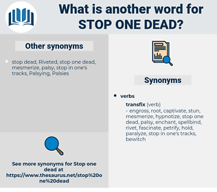 stop one dead, synonym stop one dead, another word for stop one dead, words like stop one dead, thesaurus stop one dead
