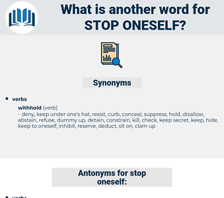 stop oneself, synonym stop oneself, another word for stop oneself, words like stop oneself, thesaurus stop oneself