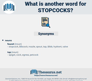 stopcocks, synonym stopcocks, another word for stopcocks, words like stopcocks, thesaurus stopcocks