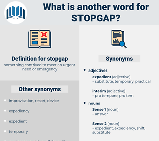 stopgap, synonym stopgap, another word for stopgap, words like stopgap, thesaurus stopgap