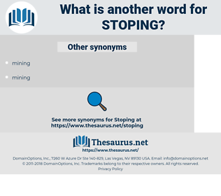 Stoping, synonym Stoping, another word for Stoping, words like Stoping, thesaurus Stoping