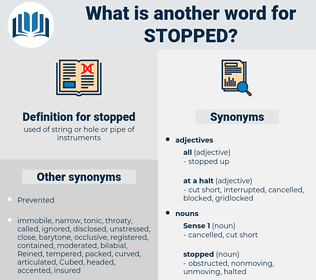 stopped, synonym stopped, another word for stopped, words like stopped, thesaurus stopped
