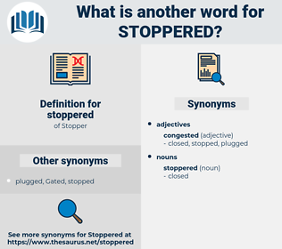 stoppered, synonym stoppered, another word for stoppered, words like stoppered, thesaurus stoppered