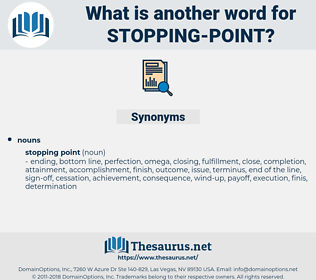 stopping point, synonym stopping point, another word for stopping point, words like stopping point, thesaurus stopping point