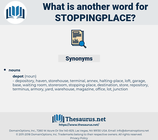 stoppingplace, synonym stoppingplace, another word for stoppingplace, words like stoppingplace, thesaurus stoppingplace