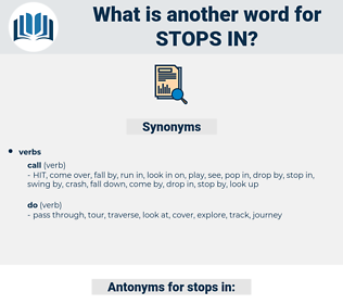 stops in, synonym stops in, another word for stops in, words like stops in, thesaurus stops in