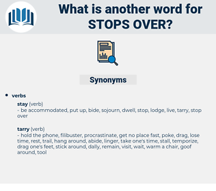 stops over, synonym stops over, another word for stops over, words like stops over, thesaurus stops over