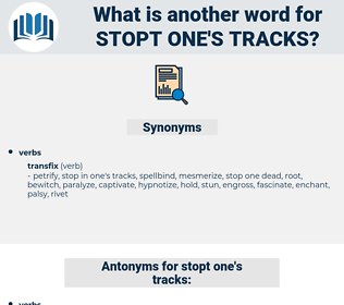 stopt one's tracks, synonym stopt one's tracks, another word for stopt one's tracks, words like stopt one's tracks, thesaurus stopt one's tracks