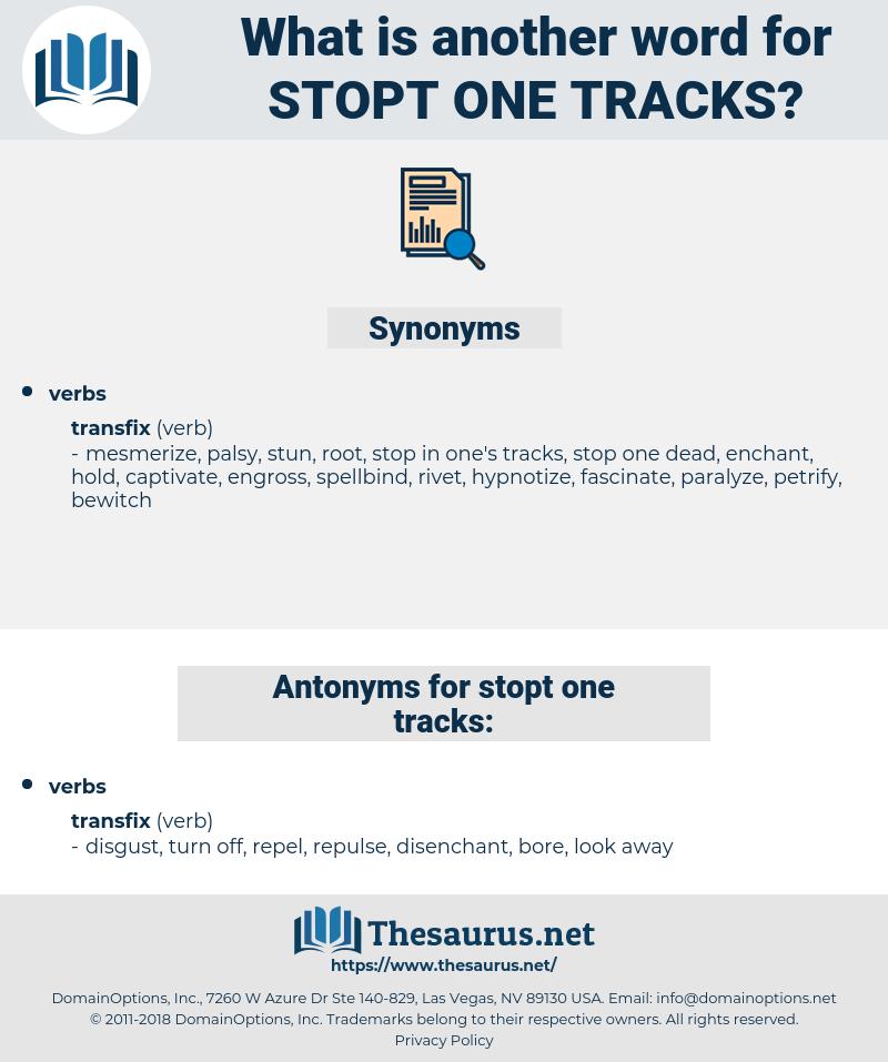 stopt one tracks, synonym stopt one tracks, another word for stopt one tracks, words like stopt one tracks, thesaurus stopt one tracks