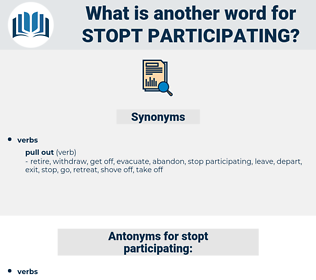 stopt participating, synonym stopt participating, another word for stopt participating, words like stopt participating, thesaurus stopt participating