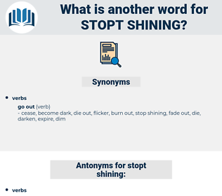 stopt shining, synonym stopt shining, another word for stopt shining, words like stopt shining, thesaurus stopt shining