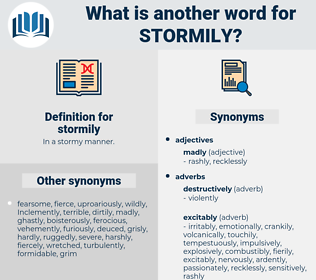 stormily, synonym stormily, another word for stormily, words like stormily, thesaurus stormily