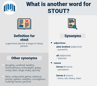 stout, synonym stout, another word for stout, words like stout, thesaurus stout