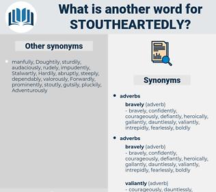 stoutheartedly, synonym stoutheartedly, another word for stoutheartedly, words like stoutheartedly, thesaurus stoutheartedly