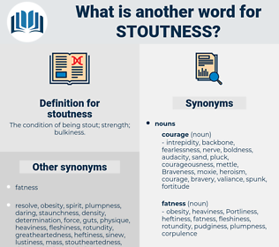 stoutness, synonym stoutness, another word for stoutness, words like stoutness, thesaurus stoutness