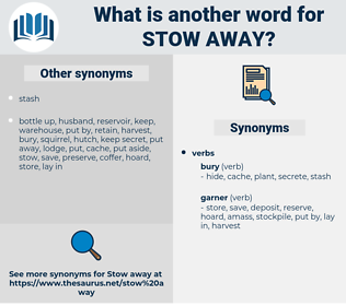 stow away, synonym stow away, another word for stow away, words like stow away, thesaurus stow away