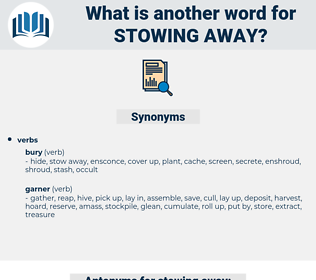 stowing away, synonym stowing away, another word for stowing away, words like stowing away, thesaurus stowing away