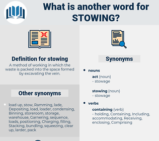 stowing, synonym stowing, another word for stowing, words like stowing, thesaurus stowing