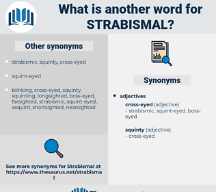 strabismal, synonym strabismal, another word for strabismal, words like strabismal, thesaurus strabismal
