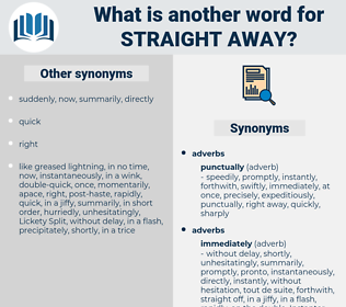 straight away, synonym straight away, another word for straight away, words like straight away, thesaurus straight away