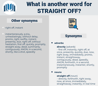 straight off, synonym straight off, another word for straight off, words like straight off, thesaurus straight off