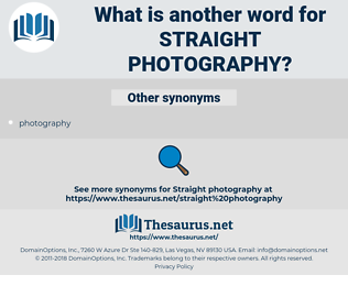 straight photography, synonym straight photography, another word for straight photography, words like straight photography, thesaurus straight photography