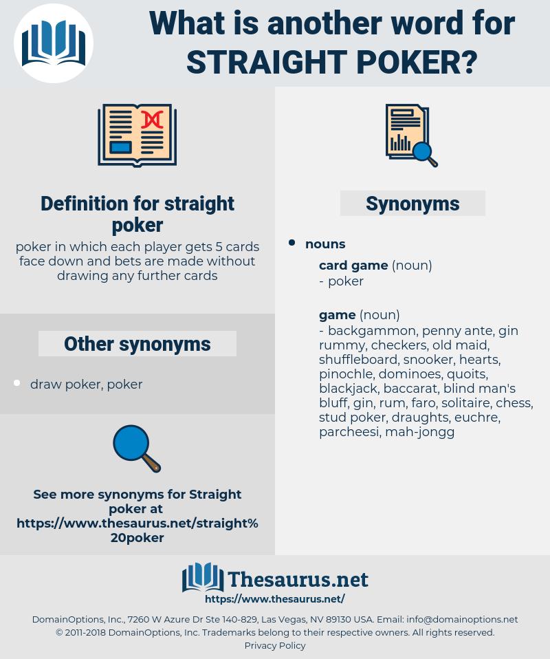 straight poker, synonym straight poker, another word for straight poker, words like straight poker, thesaurus straight poker