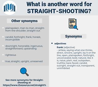straight shooting, synonym straight shooting, another word for straight shooting, words like straight shooting, thesaurus straight shooting