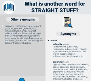 straight stuff, synonym straight stuff, another word for straight stuff, words like straight stuff, thesaurus straight stuff