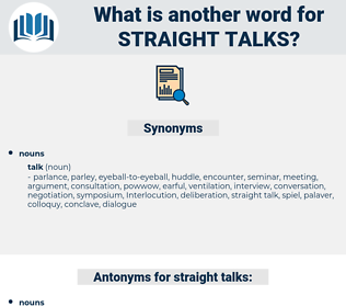 straight talks, synonym straight talks, another word for straight talks, words like straight talks, thesaurus straight talks