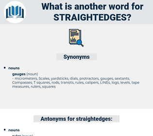 straightedges, synonym straightedges, another word for straightedges, words like straightedges, thesaurus straightedges