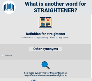 straightener, synonym straightener, another word for straightener, words like straightener, thesaurus straightener