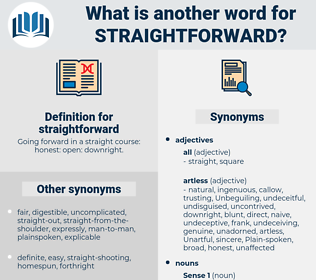 straightforward, synonym straightforward, another word for straightforward, words like straightforward, thesaurus straightforward