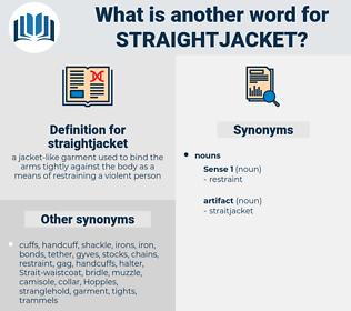 straightjacket, synonym straightjacket, another word for straightjacket, words like straightjacket, thesaurus straightjacket