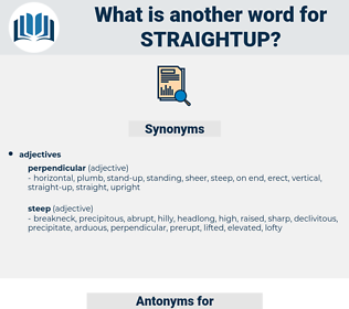 straightup, synonym straightup, another word for straightup, words like straightup, thesaurus straightup