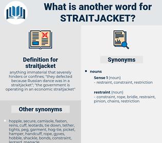 straitjacket, synonym straitjacket, another word for straitjacket, words like straitjacket, thesaurus straitjacket