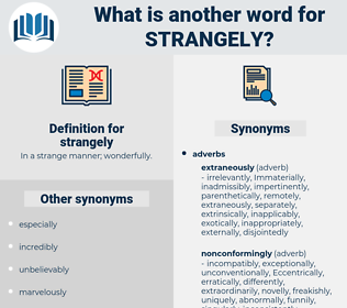 strangely, synonym strangely, another word for strangely, words like strangely, thesaurus strangely