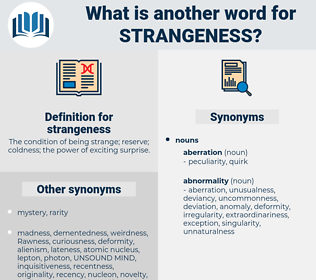 strangeness, synonym strangeness, another word for strangeness, words like strangeness, thesaurus strangeness