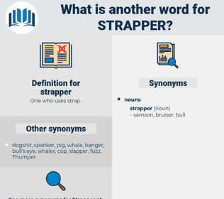 strapper, synonym strapper, another word for strapper, words like strapper, thesaurus strapper